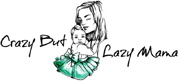 Crazy but lazy mama
